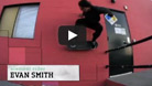 Pro Evan Smith Video