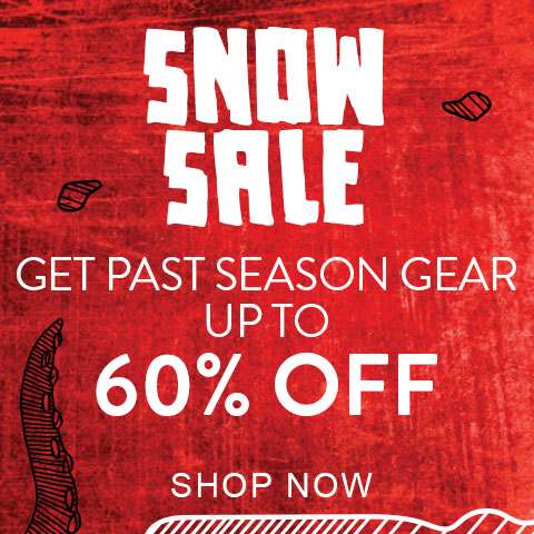 Snow Sale. Get past season gear up to 60% off.