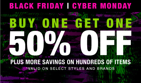 Black Friday + Cyber Monday Sale. Buy one get one 50%. Plus more savings on hundreds of items