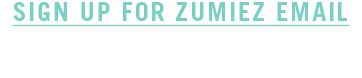 Sign up for Zumiez email. Be the first to hear about sales, new arrivals, and more!