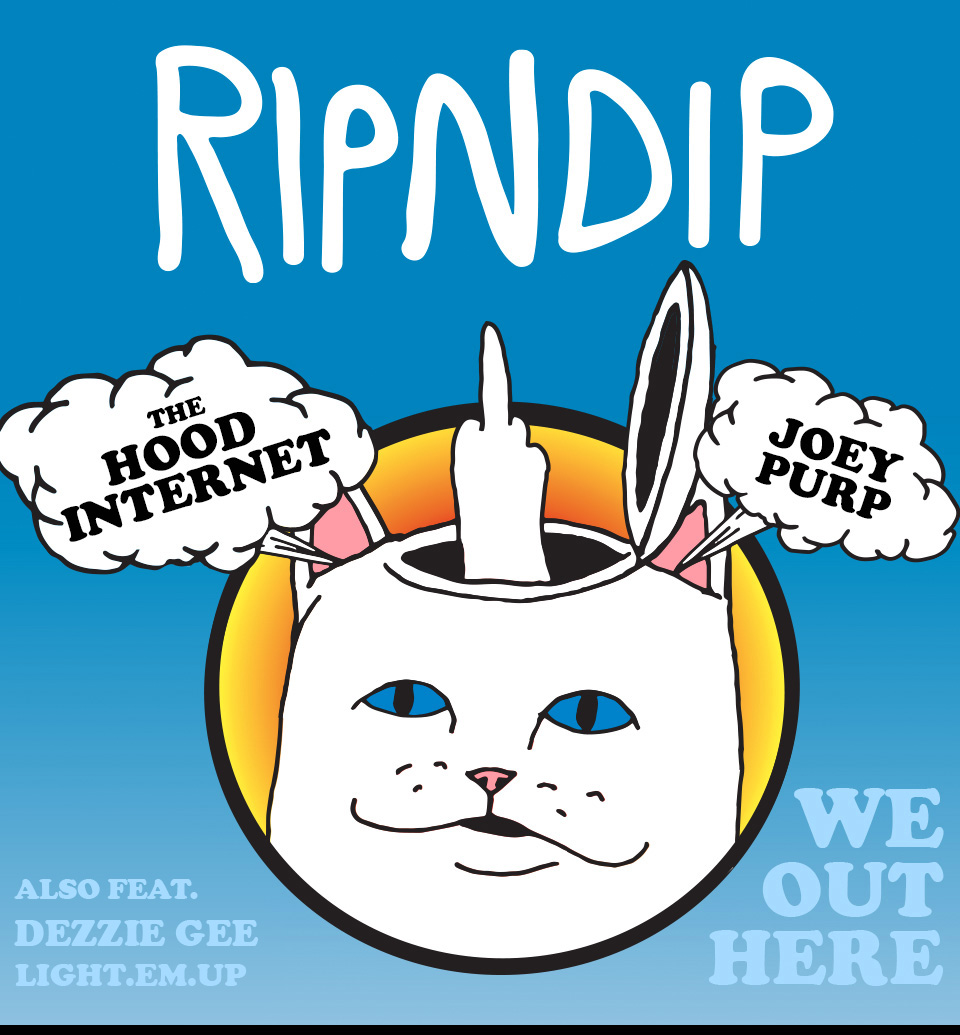 Zumiez Presents RIPNDIP. Featuring The Hood Internet and Joey Purp. Also featuring Ugly God, Dezzie Gee, and Light.Em.Up. We Out Here.