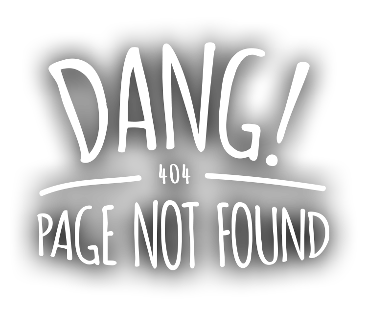 Dang! 404 Page Not Found.