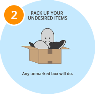 Pack up your undesired items. Any unmarked box will do.