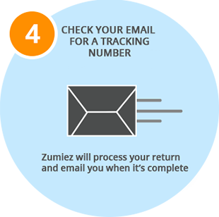 Check your email for a tracking number. Zumiez will process your return and email you when it's complete.