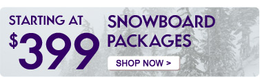 2012 Snowboard Packages Starting at $399