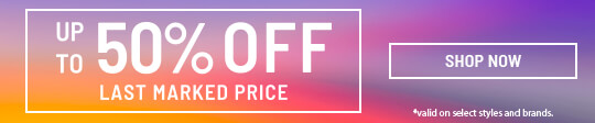 Shop Up to 50% Off Last Marked Price