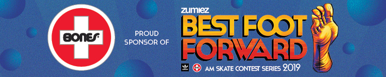 Bones Proud Sponsor of Zumiez Best Foot Forward Skate Contest Series 2019