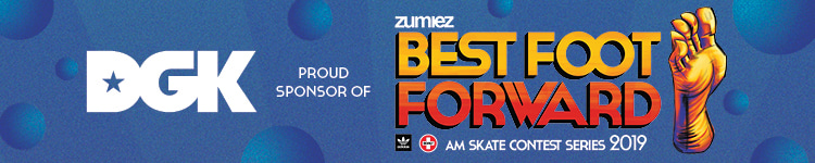 DGK Proud Sponsor of Zumiez Best Foot Forward Skate Contest Series 2019