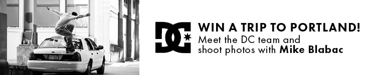 Enter to win a trip to Portland, Oregon with DC Shoes. Meet the skate team and get some photos by Mike Blabac