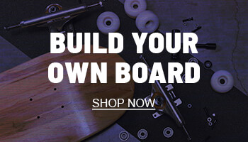 Build your own board. Shop now.