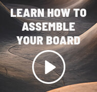 Learn how to assemble your board
