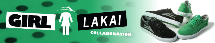Girl x Lakai Collaboration