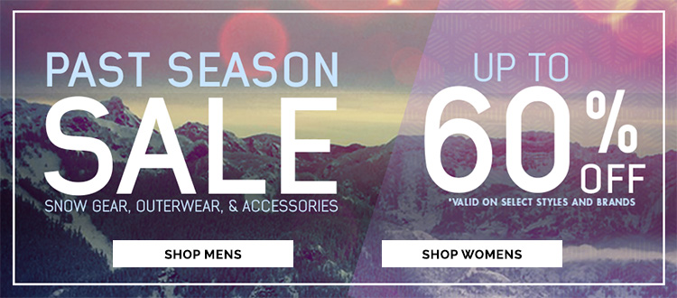 Past Season Sale on Snow Gear, Outerwear, and Accessories. Up to 60% Off! Valid on select styles and brands.