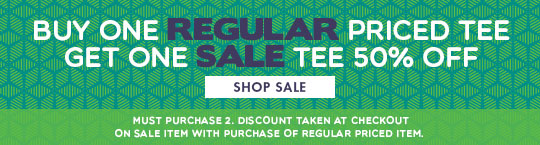 Buy 1 Regular Price Tee, Get 1 Sale Tee 50% Off