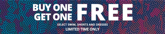 Buy 1, Get 1 Free on Select Swim, Shorts and Dresses. Limited Time Only.