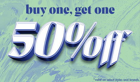 Buy one item and get fifty percent off another of equal or lesser value. Deal valid on select styles and brands