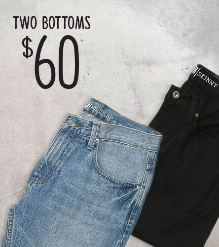 2 Bottoms for $60