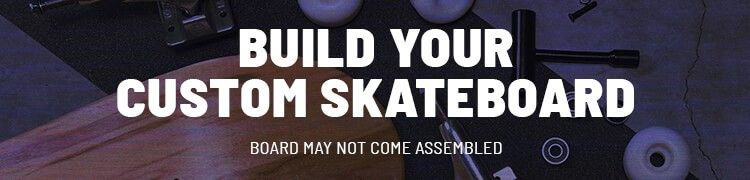 Build your custom skateboard. Board may not come assembled.