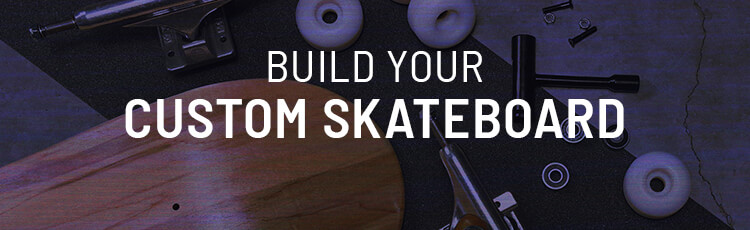 Build your custom skateboard