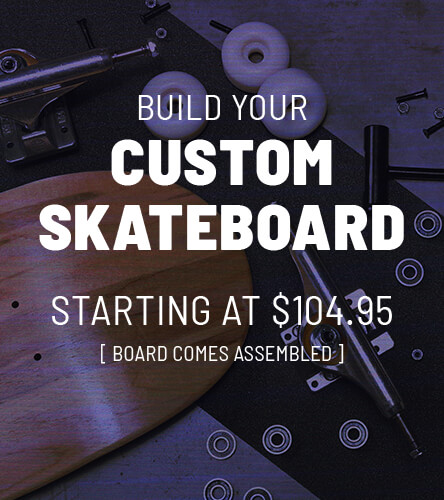 Custom Skate completes from $104.95. Just add $75 to any deck to make it a complete skateboard. Board comes assembled.