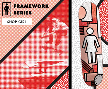 Girl Skateboards Framework series