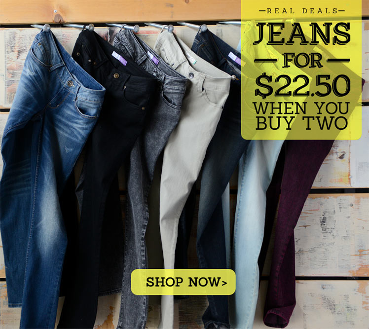 Jeans for $22.50 When You Buy Two
