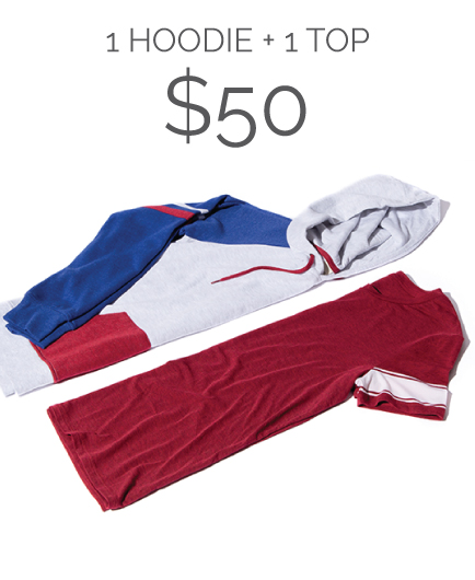 1 Hoodie + 1 Top for $50