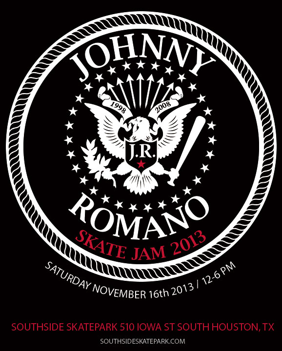 17th Annual Johnny Romano Skate Jam - Saturday November 16rd 2013 at Southside Skatepark - 510 Iowa St. South Huston, TX
