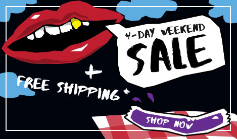 4-day Weekend Sale + Free Shipping. Shop Now.