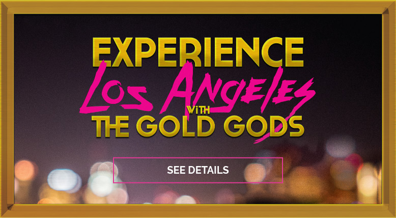 Experience Los Angeles with the Gold Gods
