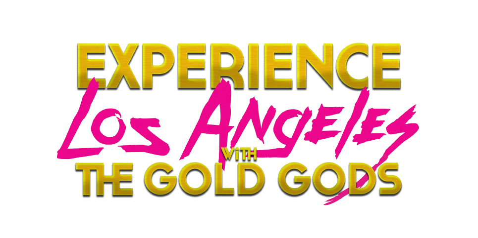 Experience Los Angeles with Gold Gods