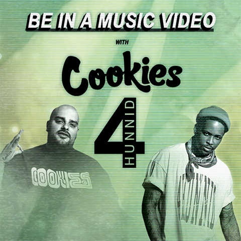 Be in a music video with Cookies and 4Hunnid!