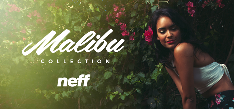 Exclusive Neff Malibu Collection