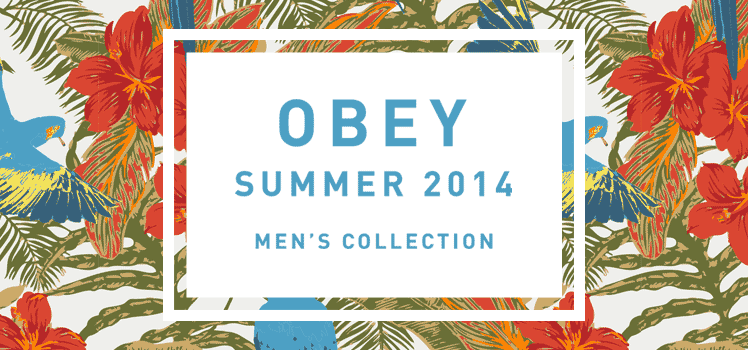 OBEY Summer 2014 Collection
