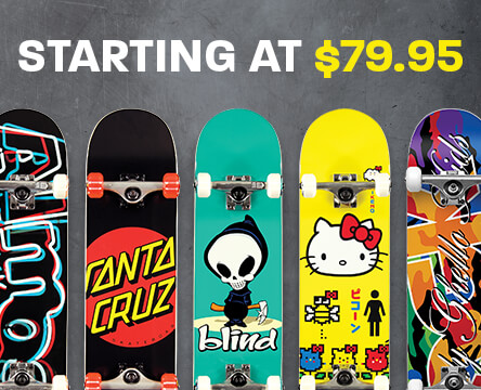 Skateboard completes from $79.95 come pre-built and ready to ride from brands like Almost, Santa Cruz, Blind, Girl, and DGK