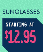 Sunglasses - Starting at $12.95