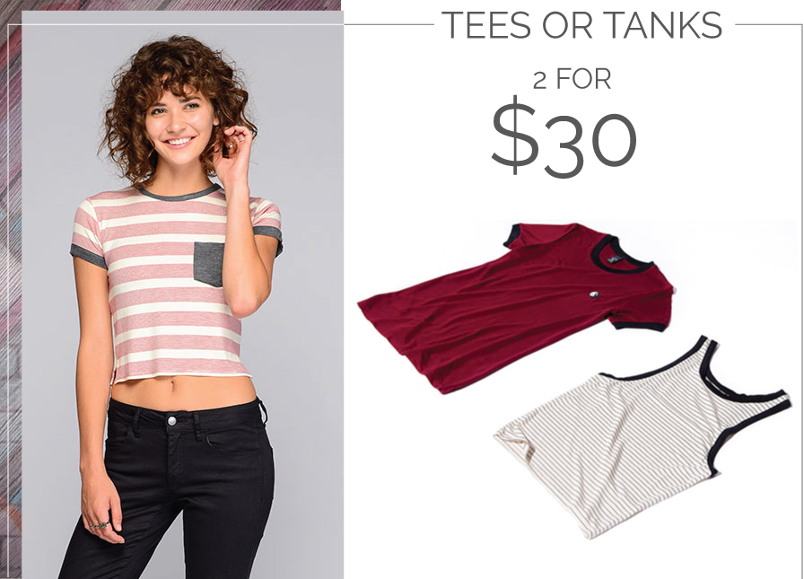 Tees or Tanks - 2 for $30