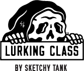 LURKING CLASS BY SKETCHY TANK